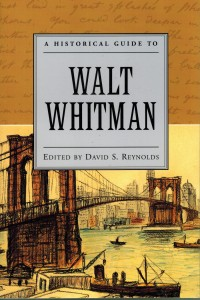A Historical Guide to Walt Whitman, edited by David S. Reynolds
