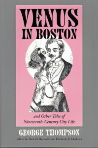 George Thompson, Venus in Boston & Other Writings, coedited by David S. Reynolds